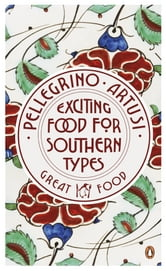 Exciting Food for Southern Types ebook by Pellegrino Artusi
