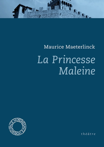 La Princesse Maleine ebook by Maurice MAETERLINCK