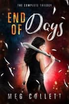 End of Days: The Complete Trilogy (Books 1-3 + Novella) ebook by