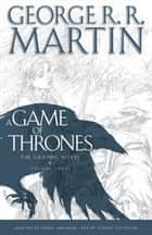 A Game of Thrones: The Graphic Novel - Volume Three ebook by George R. R. Martin, Daniel Abraham, Tommy Patterson