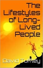 The Lifestyles of Long-Lived People ebook by David Tuffley