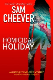 Homicidal Holiday ebook by Sam Cheever
