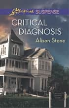 Critical Diagnosis ebook by Alison Stone