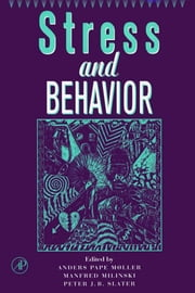 Advances in the Study of Behavior - Stress and Behavior ebook by Peter J.B. Slater,Anders Pape Møller,Milinski Manfred
