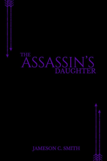 The Assassin's Daughter - The Inheritance Proclamation, #1 ebook by Jameson C. Smith