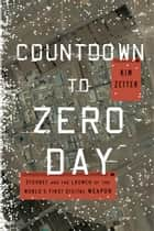 Countdown to Zero Day ebook by Kim Zetter