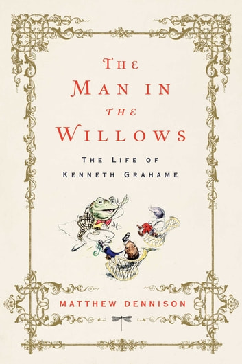 The Man in the Willows ebook by Matthew Dennison