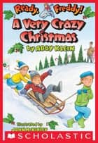 Ready, Freddy! #23: A Very Crazy Christmas ebook by Abby Klein, John Mckinley