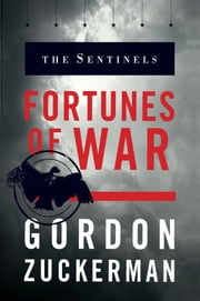 The Sentinels: Fortunes of War ebook by Zuckerman, Gordon