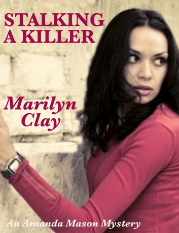 Stalking A Killer ebook by Marilyn Clay