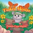 Tinker Mouse ebook by Pamela Cope Martin