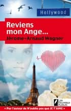 Reviens, mon ange ebook by Jerome-arnaud Wagner