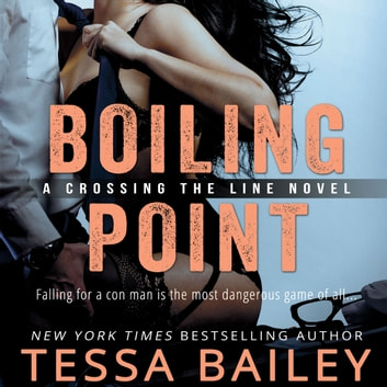Boiling Point audiobook by Tessa Bailey