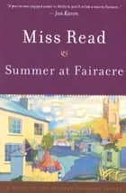 Summer at Fairacre - A Novel ebook by Miss Read, John S. Goodall