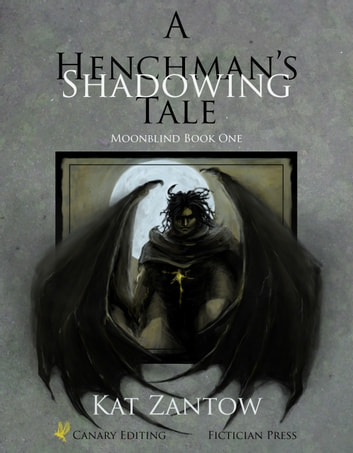 Shadowing: A Henchman's Tale ebook by Kat Zantow