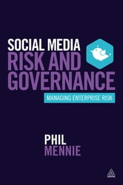 Social Media Risk and Governance - Managing Enterprise Risk ebook by Phil Mennie