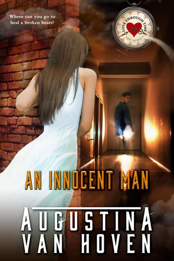 An Innocent Man - Love Through Time ebook by Augustina Van Hoven