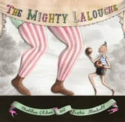 The Mighty Lalouche ebook by Matthew Olshan
