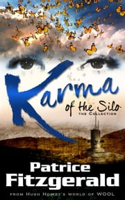 Karma of the Silo: the Collection - Karma, #6 ebook by Patrice Fitzgerald