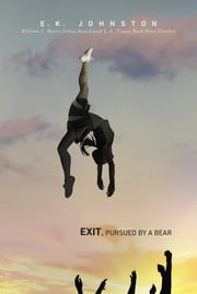 Exit, Pursued by a Bear ebook by E.K. Johnston