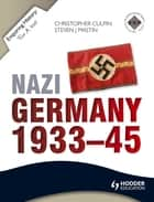 Enquiring History: Nazi Germany 1933-45 ebook by Christopher Culpin, Steve Mastin