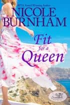 Fit for a Queen ebook by Nicole Burnham
