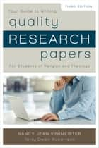 Quality Research Papers - For Students of Religion and Theology ebook by Nancy Jean Vyhmeister, Terry Dwain Robertson