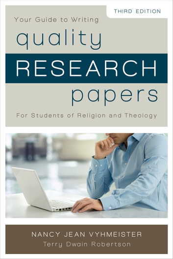 Quality Research Papers - For Students of Religion and Theology ebook by Nancy Jean Vyhmeister,Terry Dwain Robertson