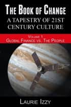 The Book of Change: Global Finance vs. The People ebook by Laurie Izzy