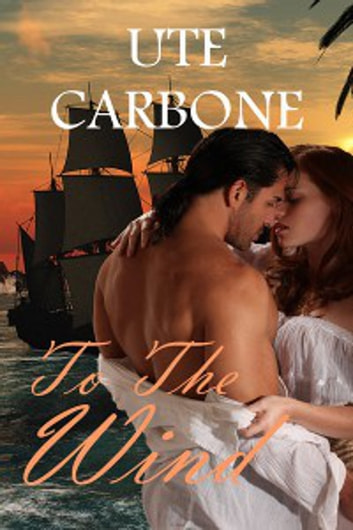 To The Wind ebook by Ute Carbone