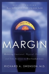 Margin - Restoring Emotional, Physical, Financial, and Time Reserves to Overloaded Lives ebook by Richard Swenson