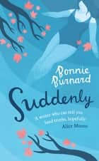 Suddenly ebook by Bonnie Burnard