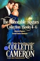The Honorable Rogues® Books 4-6 ebook by Collette Cameron