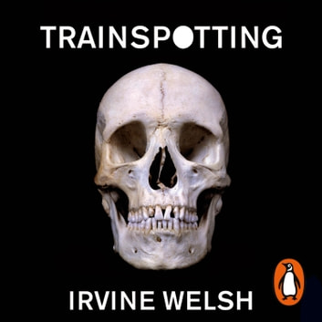 Trainspotting audiobook by Irvine Welsh