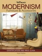 Warman's Modernism Furniture and Acessories ebook by Noah Fleisher