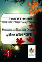 Town of Brantford 1869-1870 Gazetteer & Directory ebook by Mike Wingrove
