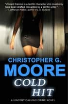 Cold Hit ebook by Christopher G. Moore