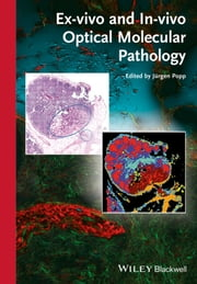 Ex-vivo and In-vivo Optical Molecular Pathology ebook by Jürgen Popp