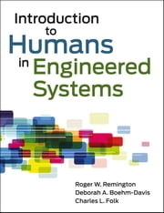 Introduction to Humans in Engineered Systems ebook by Roger Remington,Charles L. Folk,Deborah A. Boehm-Davis