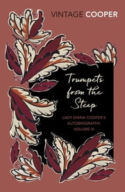 Trumpets from the Steep ebook by Lady Diana Cooper