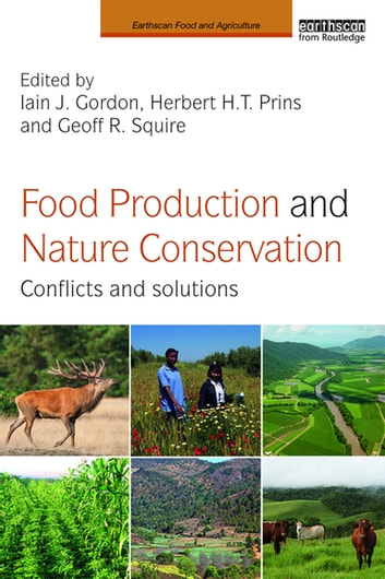 Food Production and Nature Conservation - Conflicts and Solutions eBook by