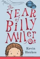 The Year of Billy Miller ebook by Kevin Henkes,Kevin Henkes