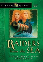 Raiders from the Sea ebook by Lois Walfrid Johnson