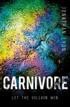Carnivore ebook by Jonathan Lyon