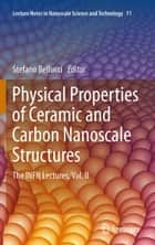 Physical Properties of Ceramic and Carbon Nanoscale Structures ebook by Stefano Bellucci