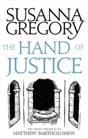 The Hand Of Justice - The Tenth Chronicle Of Matthew Bartholomew ebook by Susanna Gregory