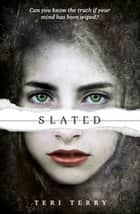 Slated - Book 1 ebook by Teri Terry