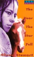 The Year the Star Fell ebook by Alison Stewart