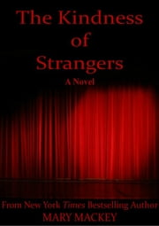 The Kindness of Strangers ebook by Mary Mackey