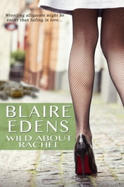 Wild About Rachel ebook by Blaire Edens